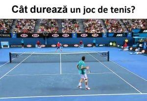 Cât durează un joc de tenis