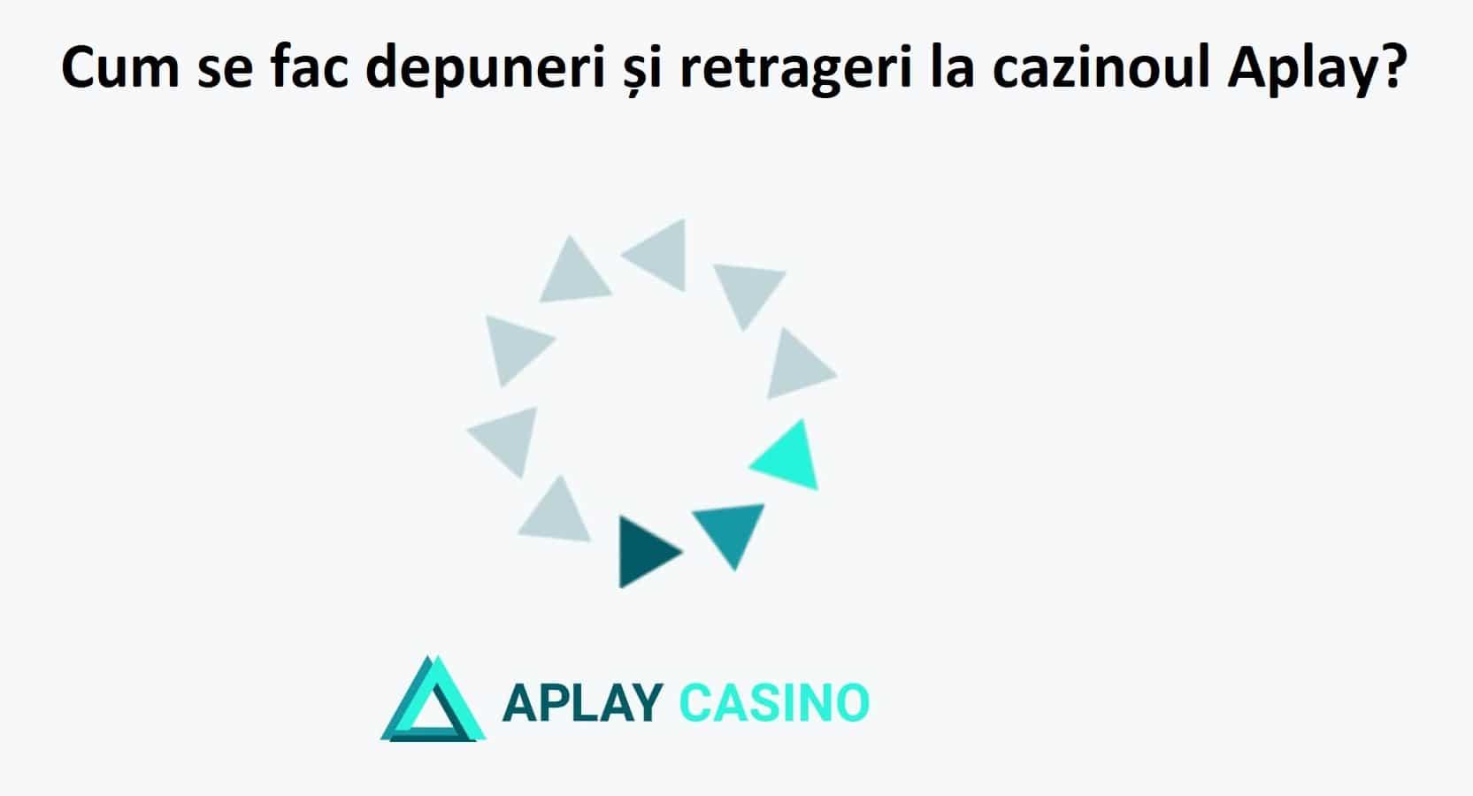 Cum se fac depuneri și retrageri la cazinoul Aplay
