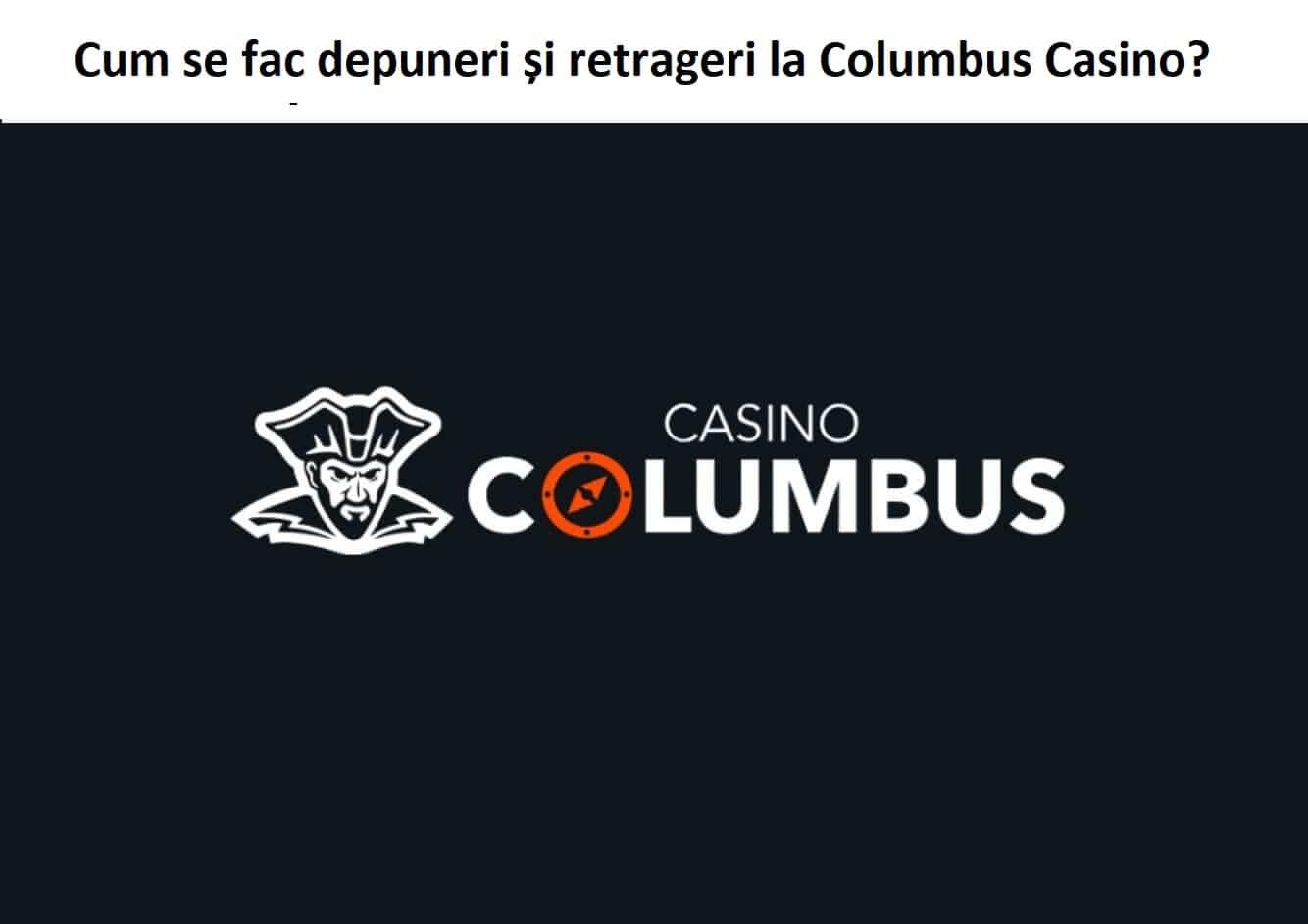 Cum se fac depuneri și retrageri la Columbus Casino?
