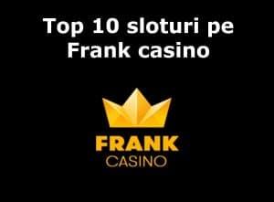 Top 10 sloturi Frank