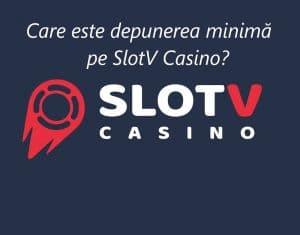 Depunere minima SlotV