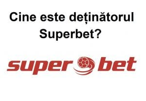 Cine este deținătorul Superbet