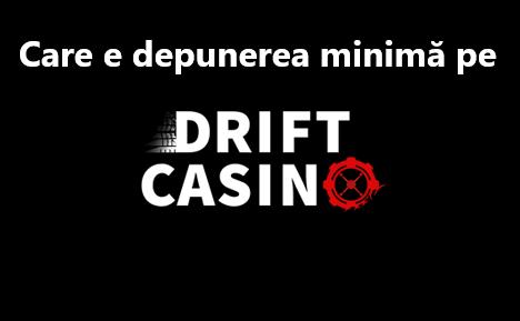 Depunere minima Drift Casino