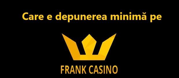 Depunere minima Frank Casino