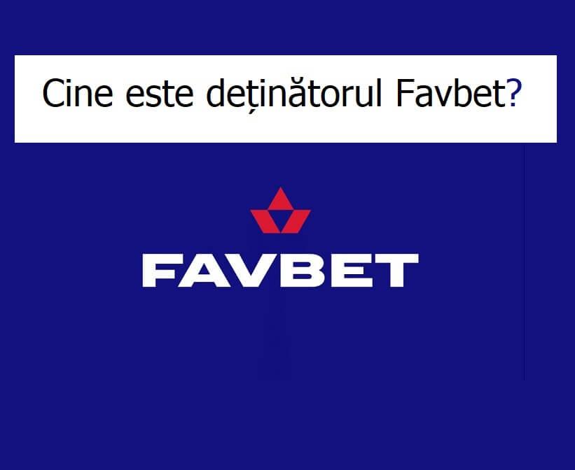 Cine este deținătorul Favbet